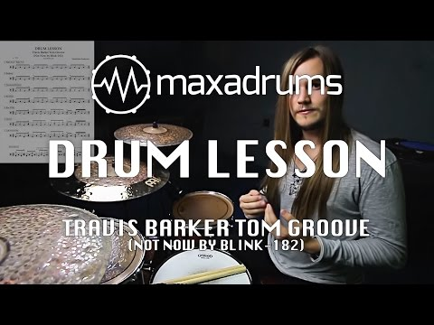 DRUM LESSON: Travis Barker Tom Groove (Not Now by blink-182)