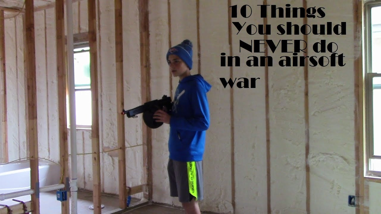 ten things you should never do in an airsoft war youtube