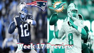 NFL Week 17 2016 New England Patriots vs Miami Dolphins Preview