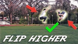 How to Flip Higher in 5 Minutes!   3 Tips and Tricks