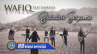 Wafiq Azizah Ft. Emirates - BIDADARI SURGAMU ( Official Music Video )