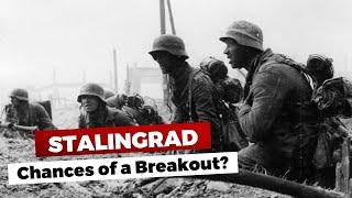 Stalingrad: Chances for a Breakout?