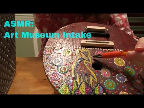 ASMR: Art Museum Intake