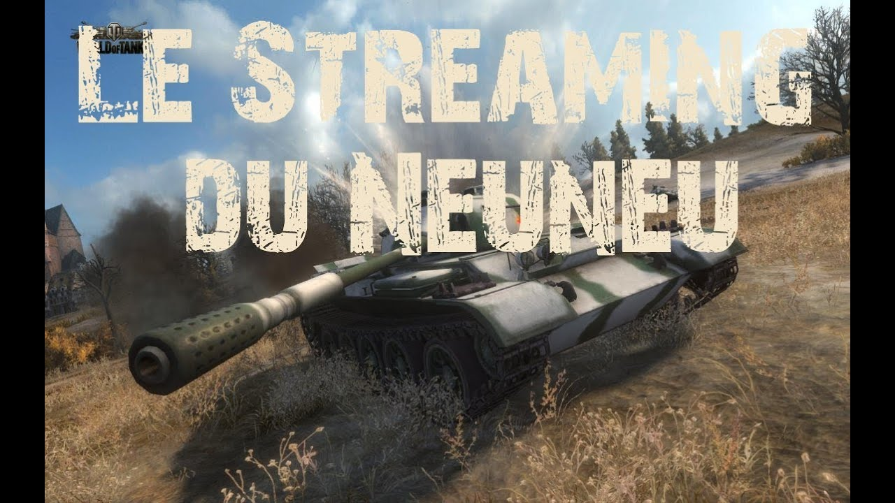 streaming world of tanks session du week end youtube. Black Bedroom Furniture Sets. Home Design Ideas