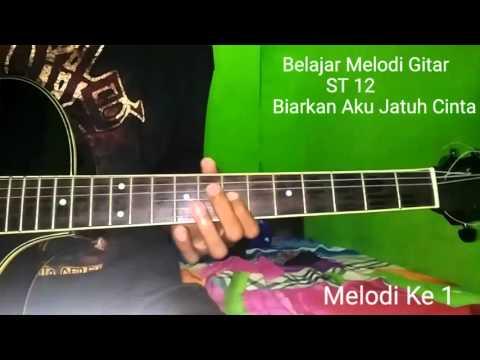 Belajar Melodi Gitar ST 12 Biarkan Aku Jatuh Cinta