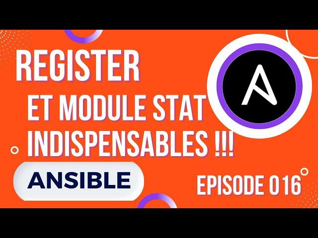ANSIBLE - 16. LE REGISTER ET LE MODULE STAT