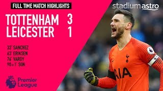 Tottenham Hotspur 3 - 1 Leicester City | EPL Highlights | Astro SuperSport
