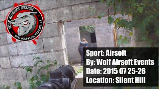 2015 07 25 26 - Airsoft - Wolf Airsoft Events - Silent Hill