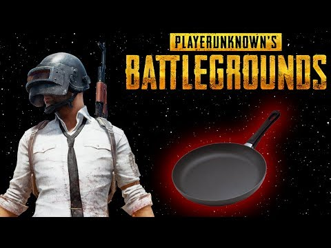PUBG | Frying pans arent just for cooking