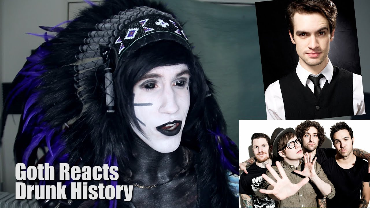 goth reacts to drunk history fall out boy featuring brendon urie of panic at the disco youtube