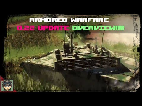 Armored Warfare - 0.22 Update Overview!