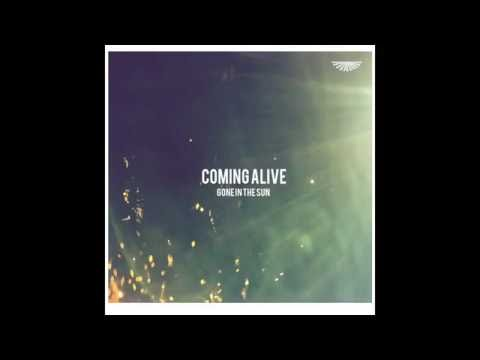 Gone in the Sun - Coming Alive