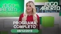 Jogo Aberto - 09/12/2019 - Programa completo