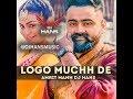 Logo Muchh De- Laung Laachi: - Amrit Maan, Mannat Noor  (Remix Dj Hans) Video Mixed By Jassi Bhullar