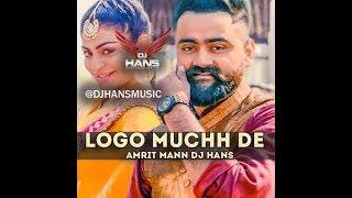 Logo Muchh De Laung Laachi: Amrit Maan, Mannat Noor (Remix Dj Hans) Mixed By Jassi Bhullar
