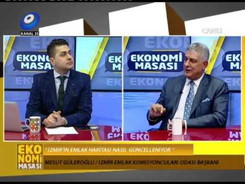İzmir Emlak Komisyoncuları Odası Başkanı Mesut Güleroğlu 30.11.2015 Kanal 35 Tv Ekonomi Masası