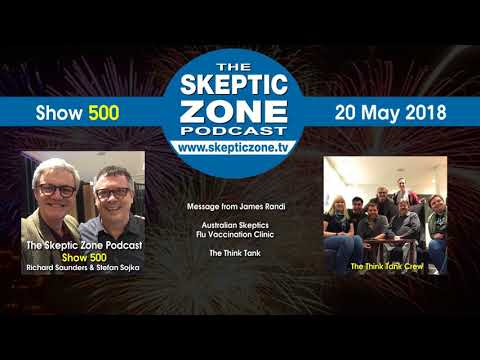 The Skeptic Zone #500 - 20.May.2018