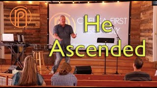 Luke- He Ascended