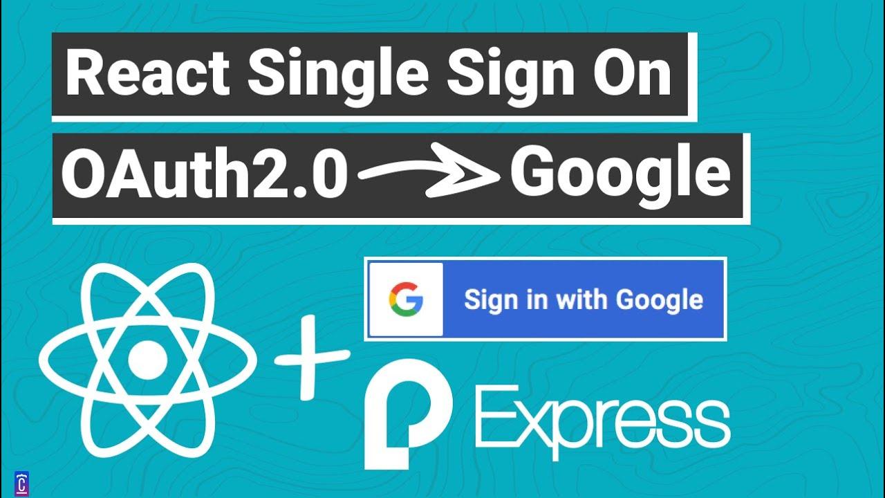 React SSO OAuth2.0 Login & Register | Login with Google w/ Express.js Server and Passport.js
