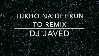 Tujhko Na Dekhun To Remix