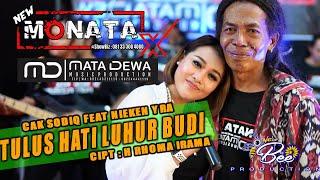 Download Lagu NEW MONATA X MATA DEWA MUSIC - TULUS HATI LUHUR BUDI - CAK SODIQ FEAT NIEKEN YRA mp3