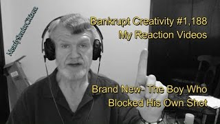 Brand New- The Boy Who Blocked His Own Shot : Bankrupt Creativity #1,188 My Reaction s