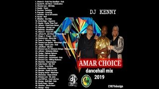DJ KENNY AMAR CHOICE DANCEHALL MIX APR 2019