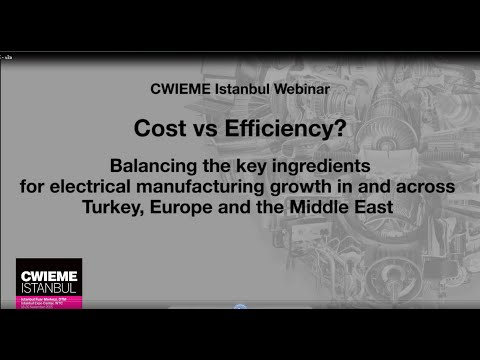 Cost Vs Efficiency? Core challenges to electrical manufacturing growth in Turkey, MENA and beyond