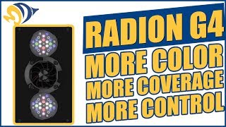 Radion G4: More Color, More Coverage, More Control