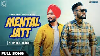 Mental Jatt (Official Song) Amarr Nagra Ft. Deepa Baler | Jaymeet | Latest Punjabi Songs | Geet MP3