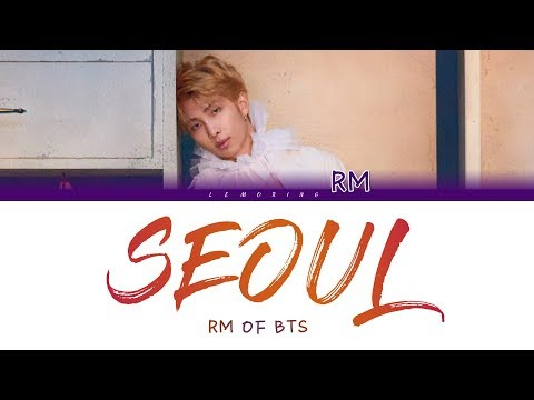 BTS RM (방탄소년단 알엠) - Seoul (Prod. HONNE) [Color Coded Lyrics/Han/Rom/Eng]
