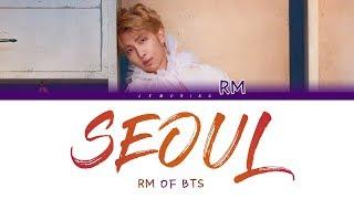 BTS RM (방탄소년단 알엠) - Seoul (Prod. HONNE) [Color Coded Lyrics/Han/Rom/Eng]