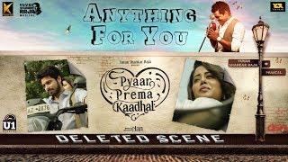 Anything For You | Pyaar Prema Kaadhal (Deleted Scene) | Harish Kalyan, Raiza Wilson | Yuvan | Elan