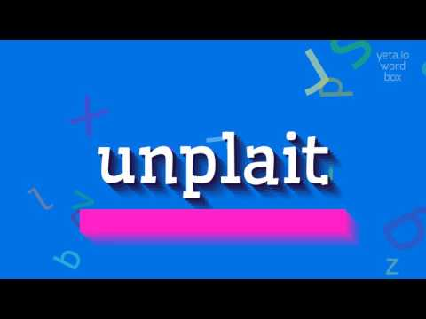 """How to say """"unplait""""! (High Quality Voices)"""