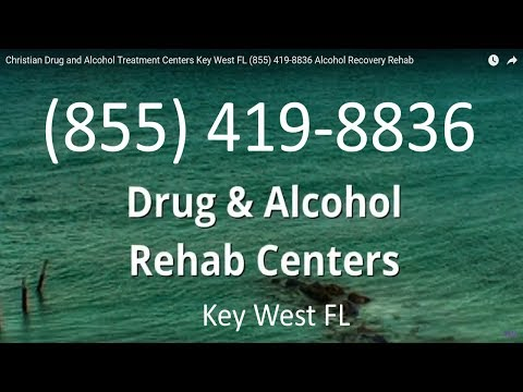 Christian Drug and Alcohol Treatment Centers Key West FL (855) 419-8836 Alcohol Recovery Rehab