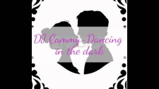 »Dancing In The Dark - DJ Cammy [Ohne Trommeln]