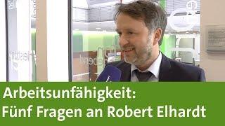 Arbeitsunfähigkeit: Fünf Fragen an Robert Elhardt