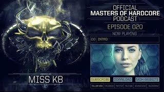 Miss K8 - Masters of Hardcore Podcast 020