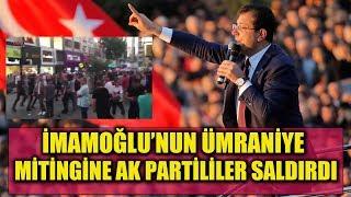 Ekrem İmamoğlu'nun Ümraniye'deki mitinginde Ak Partililer ortalığı karıştırdı!