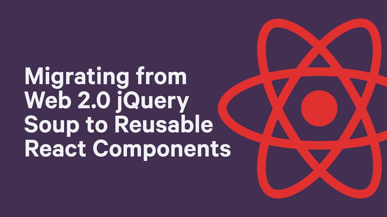 Migrating from Web 2 0 jQuery Soup to Reusable React Components