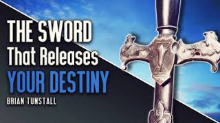 Awakening International Church: The Sword That Releases Your Destiny by Brian Tunstall