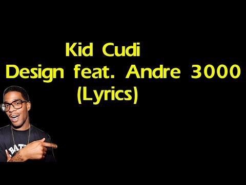 Kid Cudi - By Design ft Andre 3000 Lyrics