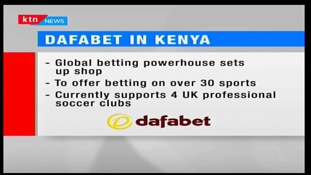 World's largest betting firm Dafabet International sets camp in Kenya