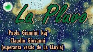 La Pluvo(Esperanta versio de la kanto La Lluvia, de Maria Villalòn, Paola Giannini/Claudio Giovanni)