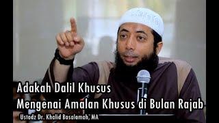 Adakah Dalil Khusus Mengenai Puasa Amalan Khusus Di Bulan Rajab Ustadz Dr Khalid Basalamah Ma