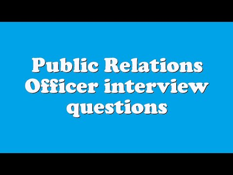 Public Relations Officer interview questions