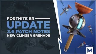 Fortnite Battle Royale: Update 3.6 Patch Notes, New Clinger Grenade And Cosmetic Item Refunds