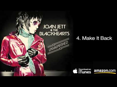 4.  Make It Back - Joan Jett & The Blackhearts