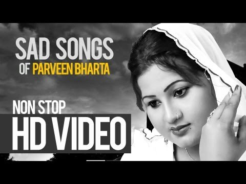 Parveen Bharta Nonstop Heart Touching Sad Song 2013