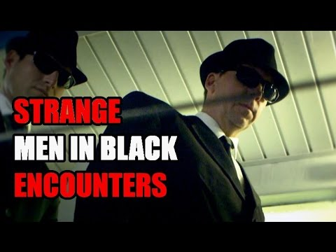 Strange Men In Black Encounters